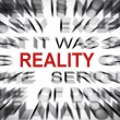 Blured text with focus on REALITY — Stock Photo