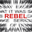 Stock Photo: Blured text with focus on REBEL