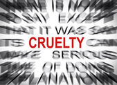 Blured text with focus on CRUELTY — Stock Photo