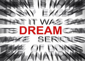 Blured text with focus on DREAM — Stock Photo