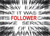 Blured text with focus on FOLLOWER — Stock Photo