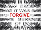 Blured text with focus on FORGIVE — Stock Photo