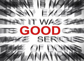 Blured text with focus on GOOD — Stock Photo