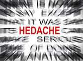 Blured text with focus on HEDACHE — Stock Photo