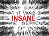 Blured text with focus on INSANE — Stock Photo