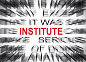Blured text with focus on INSTITUTE — Stock Photo