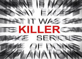 Blured text with focus on KILLER — Stock Photo