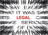 Blured text with focus on LEGAL — Stock Photo