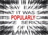 Blured text with focus on POPULARLY — Stock Photo