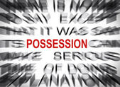 Blured text with focus on POSSESSION — Stock Photo