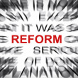 Stock Photo: Blured text with focus on REFORM