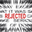 Blured text with focus on REJECTED — Stock Photo