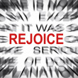 Blured text with focus on REJOICE — Stock Photo