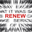 Stock Photo: Blured text with focus on RENEW