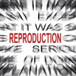 Blured text with focus on REPRODUCTION — Stock Photo