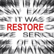 Stock Photo: Blured text with focus on RESTORE