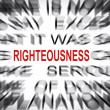 Stock Photo: Blured text with focus on RIGHTEOUSNESS