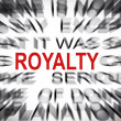 Blured text with focus on ROYALTY — Stock Photo