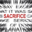 Blured text with focus on SACRIFICE — Stock Photo #33928685