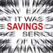 Blured text with focus on SAVINGS — Stock Photo