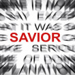 Stock Photo: Blured text with focus on SAVIOR