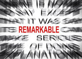 Blured text with focus on REMARKABLE — Stock Photo