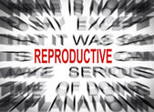 Blured text with focus on REPRODUCTIVE — Stock Photo