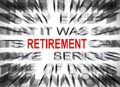Blured text with focus on RETIREMENT — Stock Photo