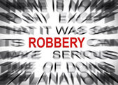 Blured text with focus on ROBBERY — Foto de Stock
