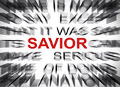 Blured text with focus on SAVIOR — Stock Photo