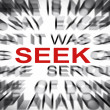 Stock Photo: Blured text with focus on SEEK