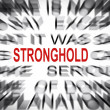 Stock Photo: Blured text with focus on STRONGHOLD