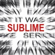Stock Photo: Blured text with focus on SUBLIME