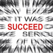 Blured text with focus on SUCCEED — Stock Photo