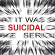 Blured text with focus on SUICIDAL — Stock Photo #33934083