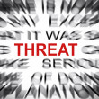 Blured text with focus on THREAT — Stock Photo
