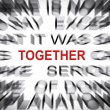 Stock Photo: Blured text with focus on TOGETHER