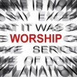 Blured text with focus on WORSHIP — Stock Photo