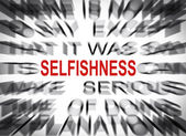 Blured text with focus on SELFISHNESS — Stock Photo