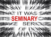 Blured text with focus on SEMINARY — Stock Photo