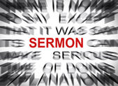 Blured text with focus on SERMON — Stock Photo