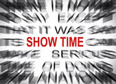 Blured text with focus on SHOW TIME — Foto Stock