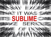 Blured text with focus on SUBLIME — Photo