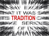 Blured text with focus on TRADITION — Stock Photo