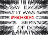 Blured text with focus on UNPROFESSIONAL — Stock Photo