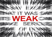 Blured text with focus on WEAK — Stock Photo