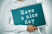 Have a nice day — Stock Photo