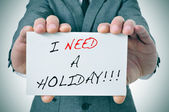 I need a holiday — 图库照片
