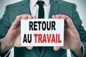 Retour au travail, back to work in french — Stock Photo