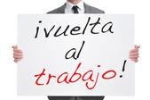 Vuelta al trabajo, back to work in spanish — Stock Photo